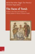 The Faces of Torah Studies in the Texts and Contexts of Ancient Judaism in Honor of Steven Fraade