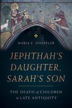 Jephthah's Daughter, Sarah's Son