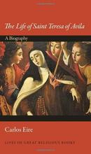 The Life of Saint Teresa of Avila A Biography